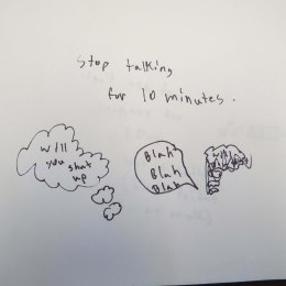 Stop talking for 10 minutes.