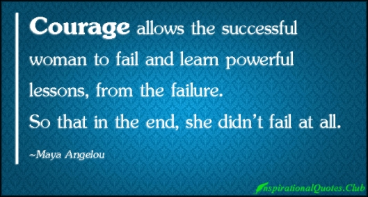 InspirationalQuotes.Club-courage-success-fail-learn-lessons-power-inspirational-Maya-Angelou