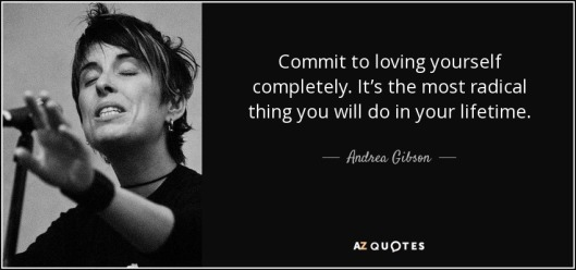 quote-commit-to-loving-yourself-completely-it-s-the-most-radical-thing-you-will-do-in-your-andrea-gibson-80-14-64